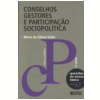Conselhos Gestores e Participa��o Sociopol�tica - (Vol. 32)