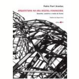 Arquitetura na Era Digital-financeira  - Pedro Fiori Arantes