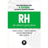 RH de Dentro para Fora - Wayne Brockbank, D. Ulrich, Jon Younger ...