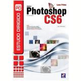 Estudo Dirigido De Adobe Photoshop Cs6 Em - Lane Primo