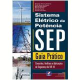 Sistema Eletrico De Potencia - Guia Pratico Sep - Ricardo Luis Gedra