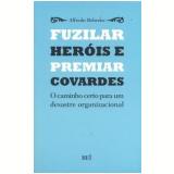 Fuzilar Heróis E Premiar Covardes