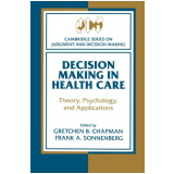 Decision Making In Health Care - Gretchen B. Chapman