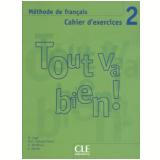 Tout Va Bien! 2 Cahier D´Exercices + CD Audio - Henri Auge