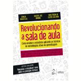 Revolucionando a Sala de Aula - Gilberto José Miranda, Edvalda Araújo Leal, Silvia Pereira De Castro Casa Nova