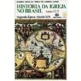 Hist�ria da Igreja no Brasil Segunda �poca S�culo Xix 4� Edi��o - J.fagundes Hauck