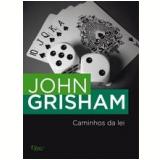 Caminhos da Lei - John Grisham
