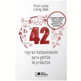 As 42 Regras Indispens�veis Para Gest�o de Produtos  - Brian Lawley, Greg Cohen