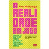 A Realidade em Jogo - Jane McGonigal