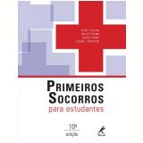 Primeiros Socorros Para Estudantes - Keith J. Karren, Brent Q. Hafen. Daniel Limmer, Joseph J. Mistovich
