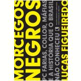 Morcegos Negros - Lucas Figueiredo