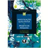 Investigação Qualitativa E Projeto De Pesquisa - John W. Creswell