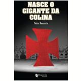 Nasce O Gigante Da Colina - Pedro Venancio