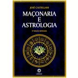 Maçonaria e Astrologia (Ebook) - Jose Castellani