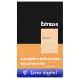 Estresse: (coleção clínica psicanalitica) (Ebook) - MARIA AUXILIADORA DE ALMEIDA ARANTES