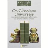 Os Clássicos Universais e Sua Contribuição para a Formação de Leitores Infanto-Juvenis  (Ebook) - Karla Haydê Santos Oliveira da Fonseca