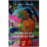 Histórias dos mares do Sul  (Ebook) - W. Somerset Maugham