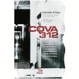 Cova 312 (Ebook) - Daniela Arbex
