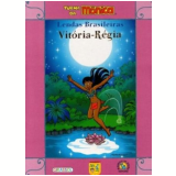 Turma Da Monica Em Lendas Brasileiras - Vitoria - Mauricio de Sousa