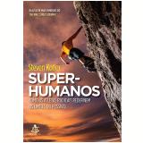 Super-humanos - Steven Kotler