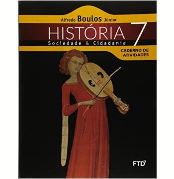 História, Sociedade E Cidadania - 7º - Caderno De Atividades
