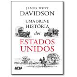 Uma Breve História Dos Estados Unidos - James West Davidson