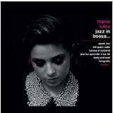 Maria Luzia - Jazz In Bossa... Bossa In Jazz (CD) - Maria Luiza