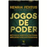 Jogos de Poder - Henrik Fexeus