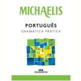 Michaelis - Português - Gramática Prática - Clóvis Osvaldo Gregorim