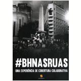 #BH nas Ruas - Uma Experiência de Cobertura Colaborativa - Adélia Oliveira