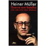 Guerra sem Batalha - Heiner Müller