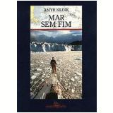 Mar Sem Fim - Amyr Klink