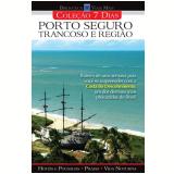 Porto Seguro, Trancoso e Região - Editora Europa