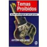 Temas Proibidos Ações Estratégicas para Grupos - Antony Williams