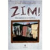 Zim! uma Aventura no Sul da África - Vitor Gomes Pinto