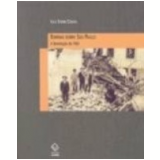 Bombas sobre S�o Paulo a Revolu��o de 1924 - Ilka Stern Cohen