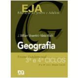 Eja - Geografia - 3º E 4º Ciclos - EJA - José William Vesentini, Vânia Rubia Farias Vlach