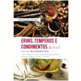 Ervas, Temperos e Condimentos de A a Z - Tom Stobart