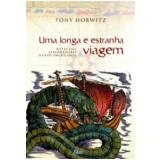 Uma Longa e Estranha Viagem - Tony Horwitz