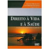 Direito à Vida e à Saúde - Ana Carla Bliacheriene, José Sebastião dos Santos