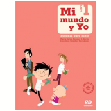 Mi Mundo Y Yo - Español Para Niños - 1 - Ensino Fundamental I -