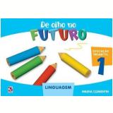 De Olho No Futuro - Linguagem - Educação Infantil 1 - Milena Clementin