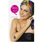 Quimioterapia e Beleza - Flavia Flores