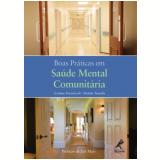 Boas Praticas Em Saude Mental Comunitaria - Graham Thornicroft