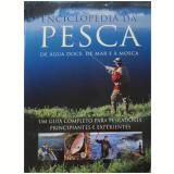 Enciclopedia Da Pesca De Agua Doce, De Mar E A Mosca - Parragon