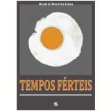 Tempos Férteis (Ebook) - Beatriz Moreira Lima