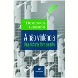 A Não Violência - Uma história fora do mito (Ebook) - Domenico Losurdo