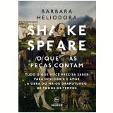 Shakespeare - O Que As Peças Contam - Barbara Heliodora