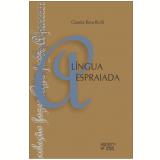 A Lingua Espraiada - Claudia Rosa Riolfi