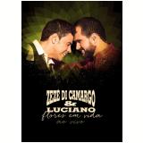 Zezé Di Camargo & Luciano - Flores Em Vida - Ao Vivo (DVD) - Zezé Di Camargo & Luciano